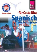 Auslandsaufenthalt Costa Rica, Regine, Rauin, Kauderwelsch, Spanisch für Costa Rica Wort für Wort