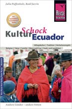 Auslandsaufenthalt Ecuador, Raúl Jarrin, Julia Paffenholz, Reise Know-How KulturSchock Ecuador
