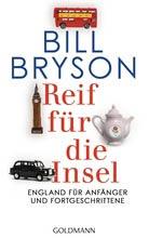 Auslandsaufenthalt Großbritannien, England, Bill Bryson, Reif für die Insel