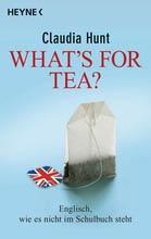Auslandsaufenthalt Großbritannien, England, Claudia Hunt, What's for tea? Englisch, wie es nicht im Schulbuch steht