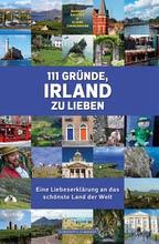 Auslandsaufenthalt Irland, Markus Bäumle, Eliane Zimmermann, 111 Gründe, Irland zu lieben
