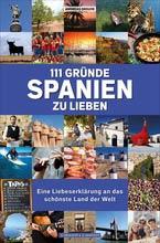 Auslandsaufenthalt Spanien, Andreas Drouve, 111 Gründe Spanien zu lieben - Eine Liebeserklärung an das schönste Land der Welt